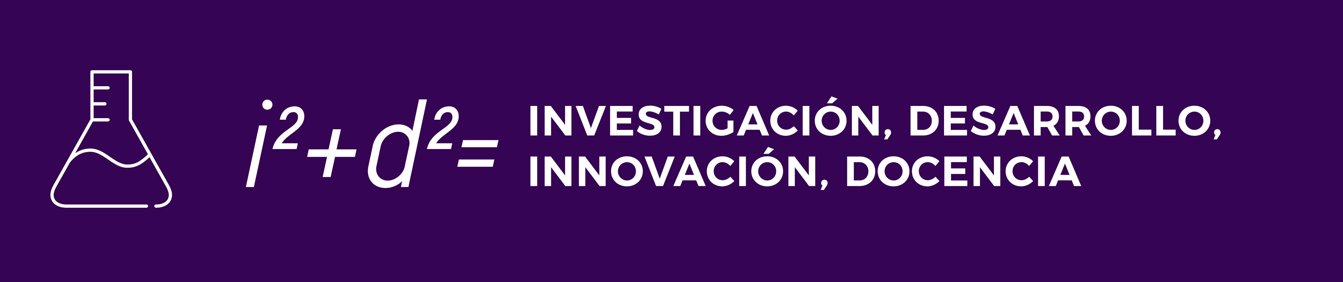 Investigación desarrollo innovación docencia
