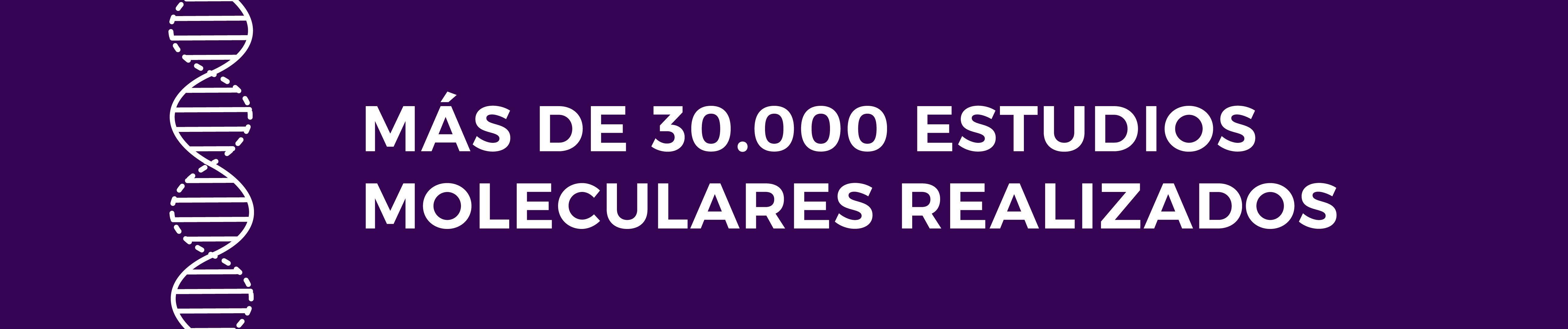 mas de 30000 estudios moleculares realizados